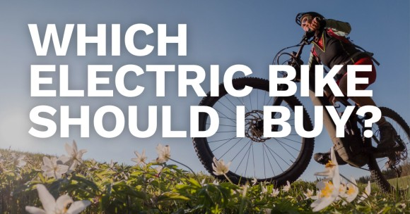 Which Electric Bike Should I Buy?