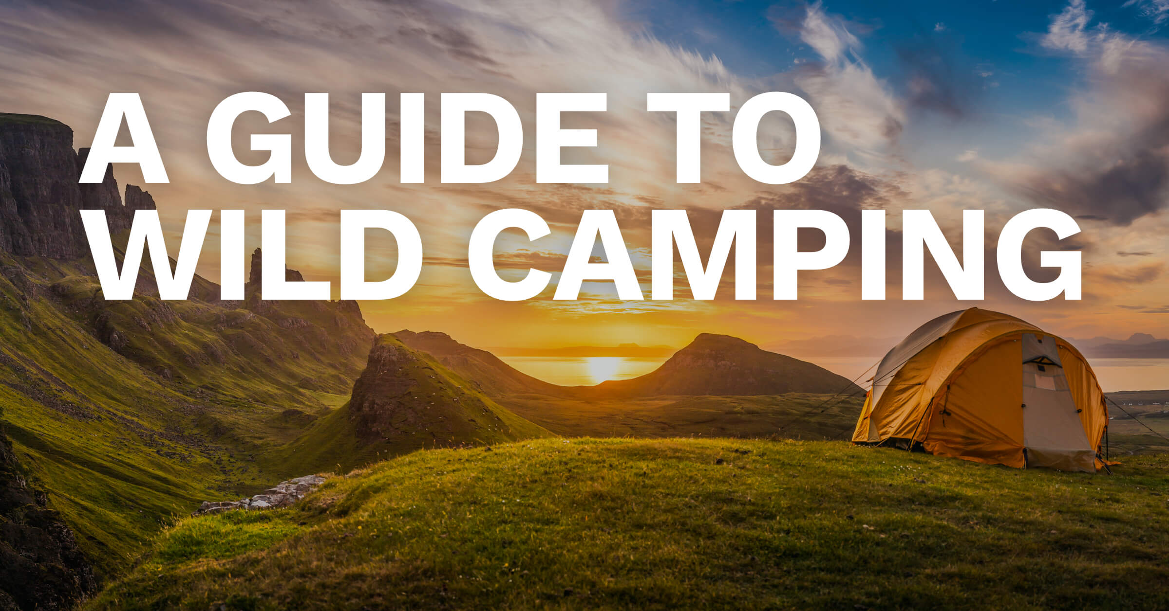 A Guide to Wild Camping
