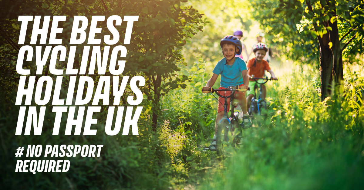 ​The Best Cycling Holidays in the UK