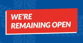 We're remaining open...
